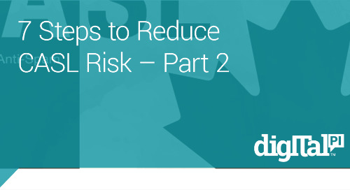 7 Steps to Reduce CASL Risk – Part 2