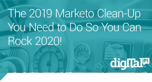 The 2019 Marketo Clean-Up You Need to Do So You Can Rock 2020