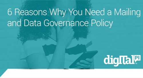 6 Reasons Why You Need a Mailing and Data Governance Policy