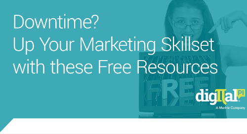 Downtime? Up Your Marketing Skillset with these Free Resources