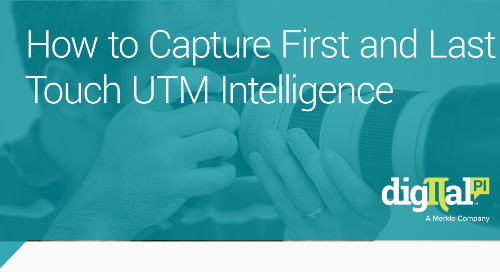 How to Capture First and Last Touch UTM Intelligence