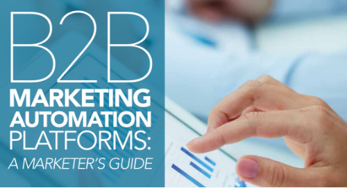 B2B Marketing Automation Platforms: A Marketer's Guide