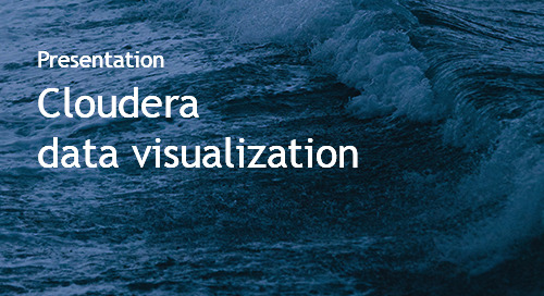 Cloudera - Driving Sales and Marketing Through Data Visualization - Intent Event 2018