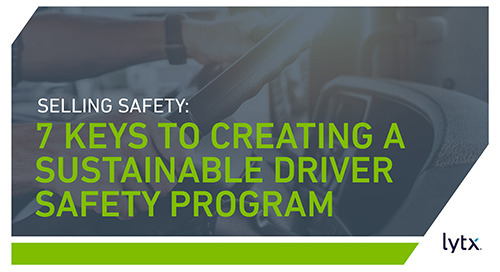 Selling Safety: 7 Keys to Creating a Sustainable Driver Safety Program