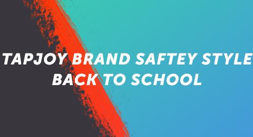 Tapjoy Brand Safety Style: Back to School