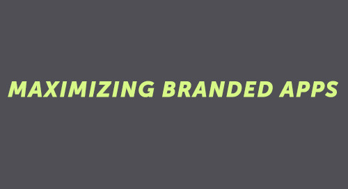 Maximizing Branded Apps: What Brands Can Learn from Developers about App Engagement & Retention