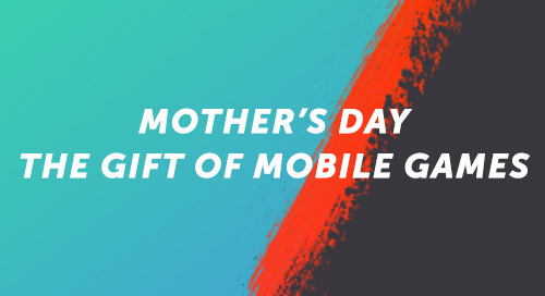 Mother's Day: The Gift of Mobile Games