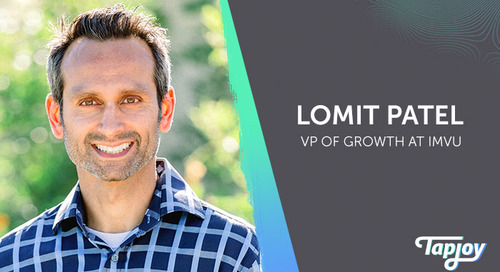 IMVU's Lomit Patel Runs Down The Biggest Challenges And Opportunities Facing Mobile Marketers Today