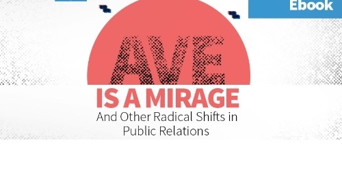 AVE is a Mirage: And Other Radical Shifts in Public Relations