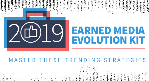 2019 Earned Media Evolution Kit