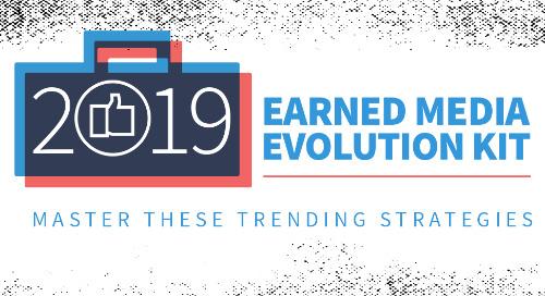 2019 Earned Media Evolution Kit
