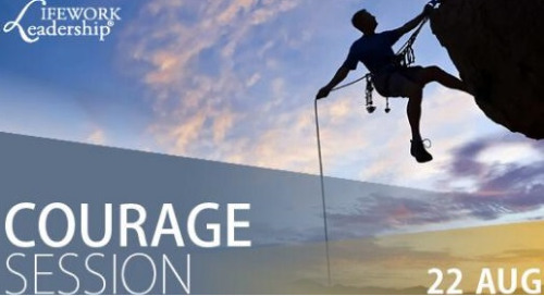 LifeWork Leadership - Courage Session with Roy Kapp [Live Event: 22 Aug 2019]