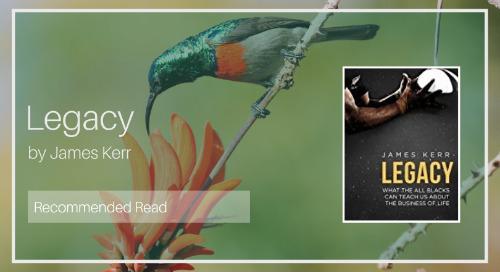 Legacy by James Kerr [Recommended Read - Diaan Van Wyk]