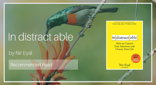 Indistractable [Recommended Read - Diaan van Wyk]