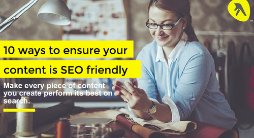 Infographic: 10 Ways to Ensure Your Content is SEO Friendly