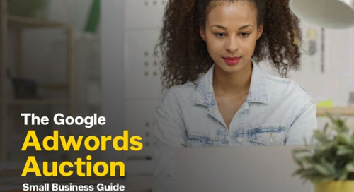 The Google AdWords Auction: Small Business Guide
