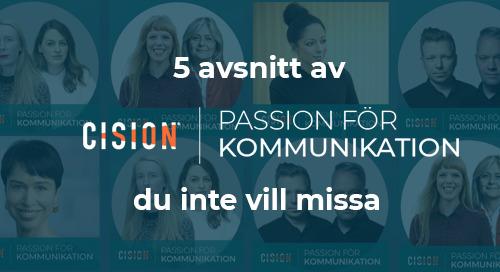 5 avsnitt av Passion för kommunikation du inte vill missa