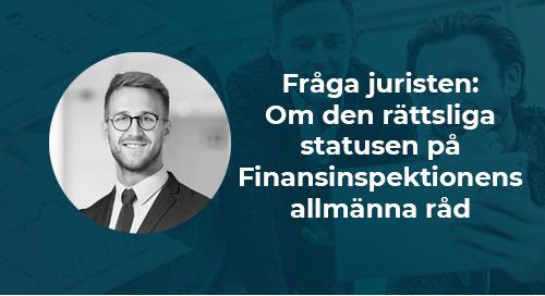 Fråga juristen: Om den rättsliga statusen på Finansinspektionens allmänna råd
