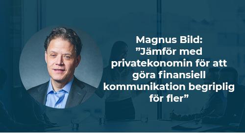 """Magnus Bild: """"Jämför med privatekonomin för att göra finansiell kommunikation begriplig för fler"""""""