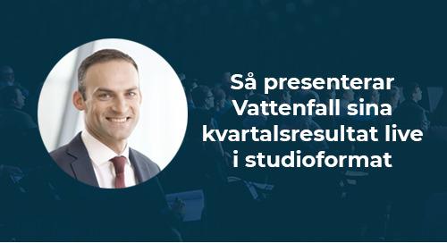 Så presenterar Vattenfall sina kvartalsresultat live i studioformat