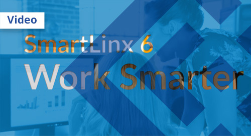Working Smarter with SmartLinx 6