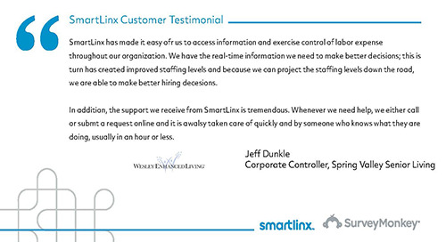 """SmartLinx has made it easy for us to exercise control of labor expense"""
