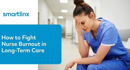 How To Fight Nurse Burnout in Long-Term Care