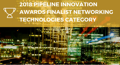 2018 Pipeline Innovation Awards Finalist Networking Technologies Category