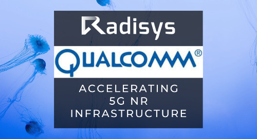 Radisys' Software Selected by Qualcomm Technologies to Help 5G NR Infrastructure Customers Accelerate their Time to Production
