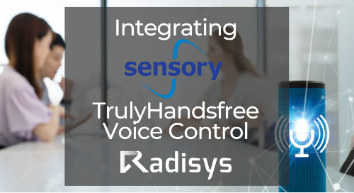 Radisys Launches In-Call Speech Analytics Integrating Sensory's TrulyHandsfree Voice Control into Engage Media Server