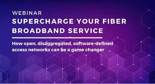 Webinar: Supercharge Your Fiber Broadband Service