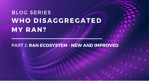 Who Disaggregated My RAN? Part 2: RAN Ecosystem - New and Improved