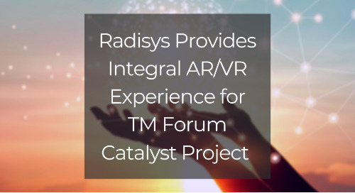 "Radisys Provides Integral AR/VR Experience for Collaborative TM Forum Catalyst ""Ready Telco One"" Project"
