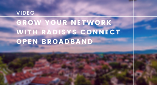 Grow Your Network with Radisys Connect Open Broadband