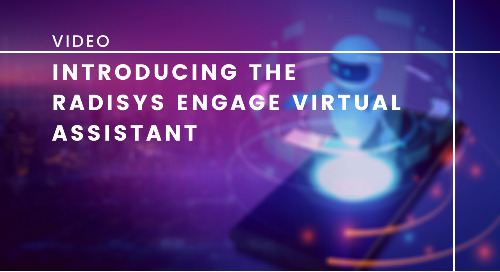 Introducing the Radisys Engage Virtual Assistant