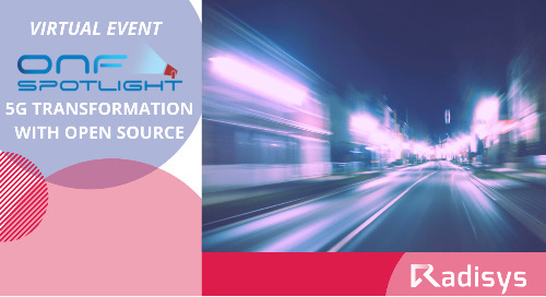 ONF Spotlight on 5G Transformation with Open Source: Available On-demand