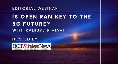 On-demand Webinar: Is Open RAN Key to the 5G Future?