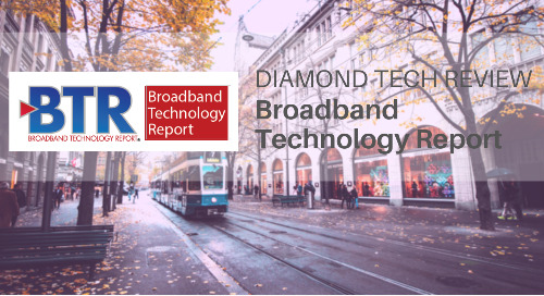 Diamond Tech Review: Broadband Technology Report 2020