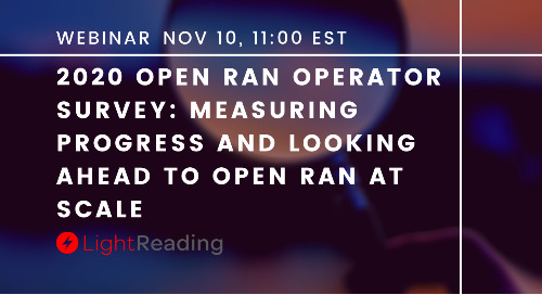 Webinar: Measuring Progress and Looking Ahead to Open RAN at Scale - with Light Reading