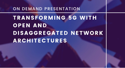 Transforming 5G with Open and Disaggregated Network Architectures
