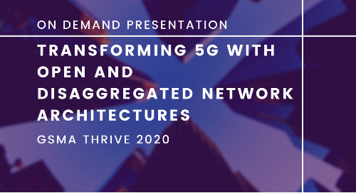 GSMA Thrive: Transforming 5G with Open and Disaggregated Network Architectures