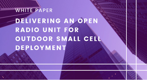 Delivering an Open Radio Unit for Outdoor Small Cell Deployment