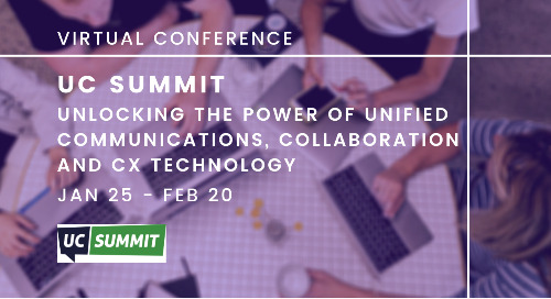 UC Summit: Unlocking the Power of Unified Communications, Collaboration and CX