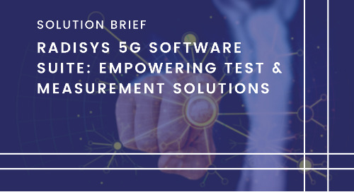 Radisys 5G Software Suite - Empowering Test & Measurement Solutions