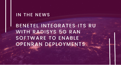 Benetel Integrates its RU with Radisys 5G RAN Software to Enable OpenRAN Deployments