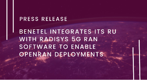 Benetel Integrates its Radio Unit with Radisys 5G RAN Software to Enable OpenRAN Deployments