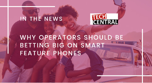 Why Operators Should be Betting Big on Smart Feature Phones