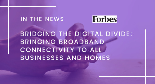 Bridging The Digital Divide: Bringing Broadband Connectivity To All Businesses And Homes