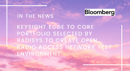 Keysight Edge to Core Portfolio Selected by Radisys to Create Open Radio Access Network Test Environment