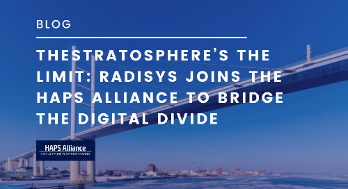 The Stratosphere's the Limit: Radisys Joins the HAPS Alliance to Bridge the Digital Divide